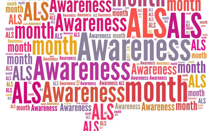 May is ALS AwarenessMonth