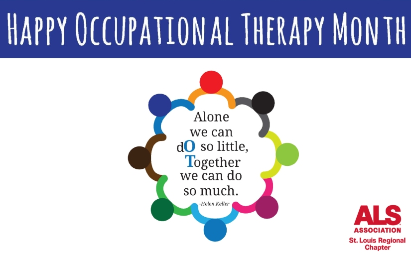 Finding a Way—Occupational Therapists Are the Problem-Solvers of the Multi-Discipline ALS Treatment Team